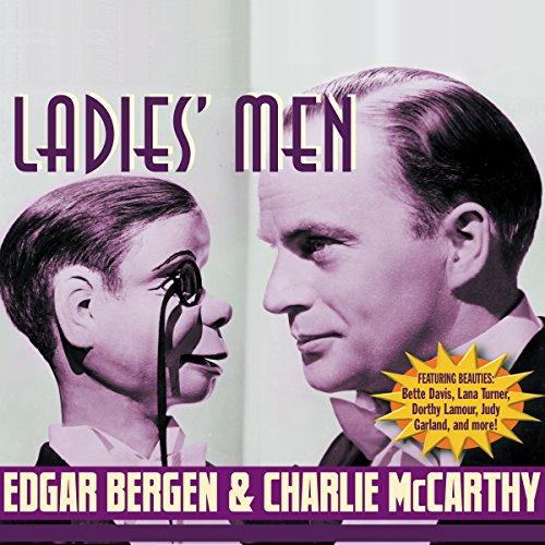 Edgar Bergen and Charlie McCarthy: Ladies' Men -