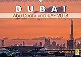 Dubai, Abu Dhabi und UAE 2018 (Wandkalender 2018 DIN A3 quer): Die Vereinigten Arabischen Emirate bieten eine unglaubliche Mischung aus Tradition und ... [Apr 01, 2017] Papenfuss, Christoph