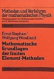 Mathematische Grundlagen der finiten Element-Methoden: Ausarbeitung zum Mittelseminar im WS 1980/81 (Methoden und Verfahren der mathematischen Physik)
