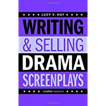 Writing & Selling Drama Screenplays (Writing & Selling Screenplays) by Lucy V Hay (2015-04-01)