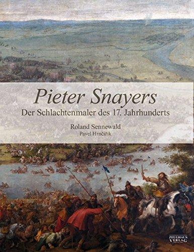 Pieter Snayers - Der Schlachtenmaler des 17. Jahrhunderts