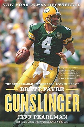 Gunslinger: The Remarkable, Improbable, Iconic Life of Brett Favre di Jeff Pearlman