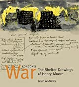 London's War: The Shelter Drawings of Henry Moore