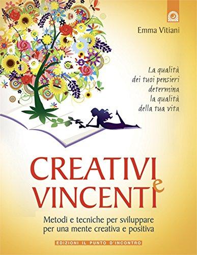 Creativi e vincenti: Sviluppare una mente brillante e comunicativa con la
