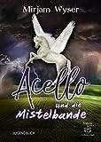 Acello: und die Mistelbande