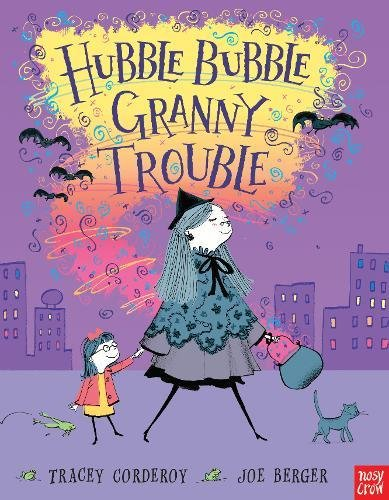 Hubble Bubble, Granny Trouble (Hubble Bubble Series)