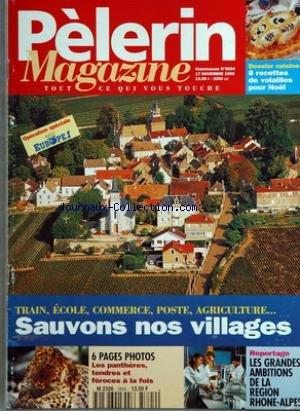 PELERIN MAGAZINE [No 5894] du 17/11/1995 - sauvons nos villages - 6 pages photos - les pantheres - les grandes ambitions de la region rhone-alpes - 8 recettes de volailles pour noel