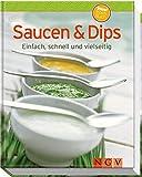 Saucen & Dips (Minikochbuch): Einfach, schnell und vielseitig (Minikochbuch Relaunch)