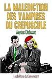 La malédiction des vampires du crépuscule (French Edition)
