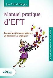 Manuel pratique d'EFT : Pour gérer ses émotions