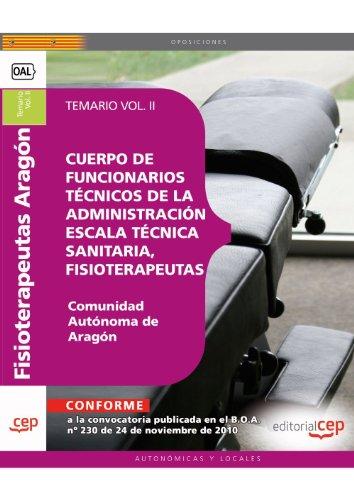 Cuerpo de Funcionarios Técnicos de la Administración de la Comunidad Autónoma de Aragón, Escala Técnica Sanitaria, Fisioterapeutas. Temario Vol. II (Colección 1587)