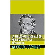 La Philosophie sociale du XVIIIe siècle et la Révolution (French Edition)