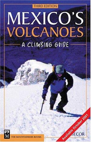 Mexico's Volcanoes: A Climbing Guide by R.J. Secor (1-Oct-2001) Paperback par R.J. Secor