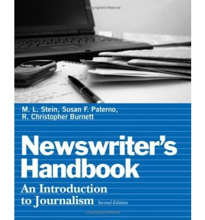 [(The Newswriter's Handbook: An Introduction to Journalism )] [Author: M.L. Stein] [Aug-2006]