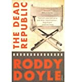 [(The Dead Republic)] [Author: Roddy Doyle] published on (April, 2011)
