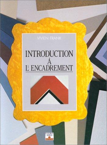 Introduction à l'encadrement par Vivien Frank