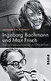 Ingeborg Bachmann und Max Frisch: Eine Liebe zwischen Intimität und Öffentlichkeit bei Amazon kaufen