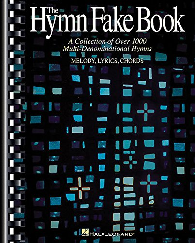 The Hymn Fake Book - A Collection of Over 1000 Multi-Denominational Hymns (Fake Books)