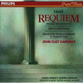 Faur�: Requiem / Debussy: Trois chansons de Charles d'Orl�ans / Saint-Sa�ns: Calme des nuits