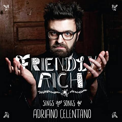 Friendly Rich Sings the Songs of Adriano Celentano (Adriano Celentano Songs)