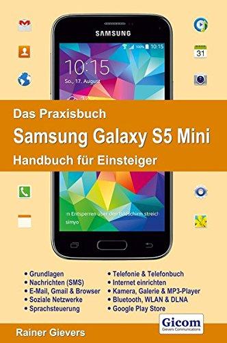 Mini-handbuch (Das Praxisbuch Samsung Galaxy S5 Mini - Handbuch für Einsteiger)