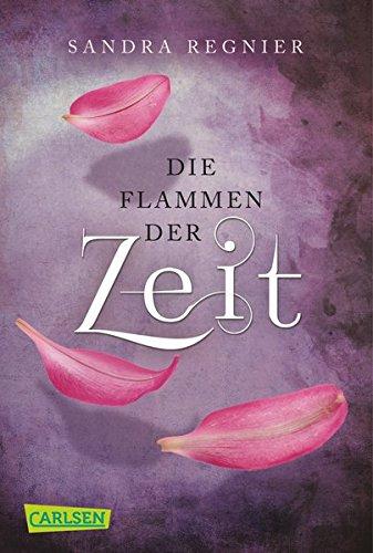 Buchseite und Rezensionen zu 'Die Zeitlos-Trilogie 3: Die Flammen der Zeit' von Sandra Regnier