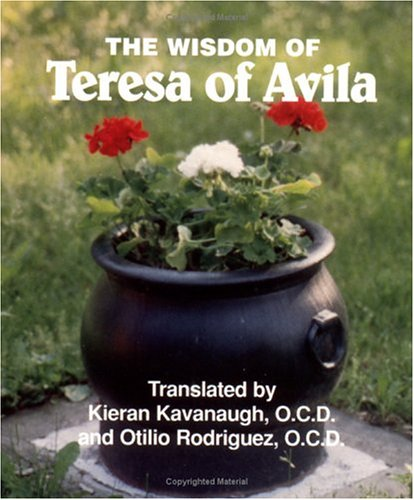 The Wisdom of Teresa of Avila: Selections from the Interior Castle