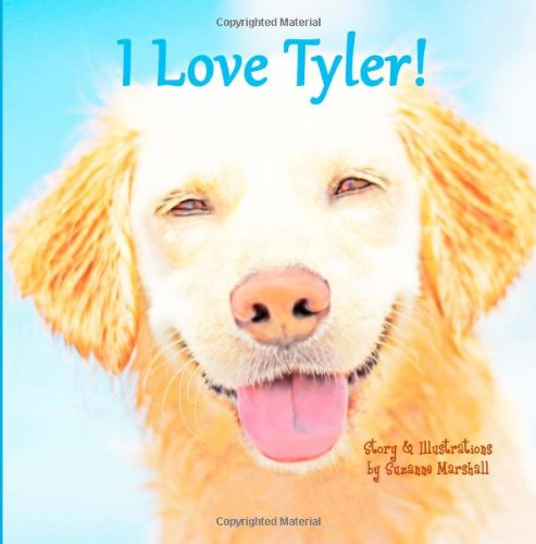 I Love Tyler!: Personalized Kids Book with Affirmations