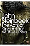 The Acts of King Arthur and his Noble Knights (Penguin Modern Classics) by John Steinbeck (2001-05-03)