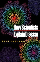 How Scientists Explain Disease by Paul Thagard (2000-08-15)