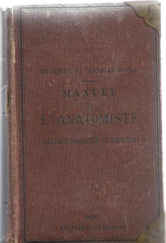 Manuel de l'anatomiste anatomie descriptive et dissection, par Charles Morel,... Mathias Duval