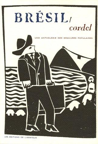 Brésil/Cordel : Une anthologie des gravures populaires