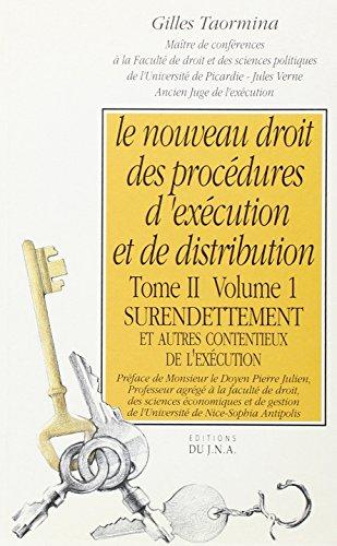 Le nouveau droit des procédures d'exécution et de distribution, tome 2, volume 1. Surendettement