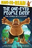[( The One-Eyed People Eater: The Story of Cyclops (Ready-To-Read: Level 3) By Holub, Joan ( Author ) Hardcover Mar - 2014)] Hardcover