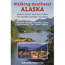 Walking Southeast Alaska: Scenic Walks and Easy Hikes for Inside Passage Travelers by Andromeda Romano-Lax (1997-05-03)