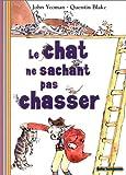 """Afficher """"Chat ne sachant pas chasser (Le)"""""""