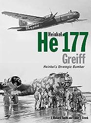 [(Heinkel He177 Greiff : Heinkel's Strategic Bomber)] [By (author) J. Richard Smith ] published on (July, 2009)