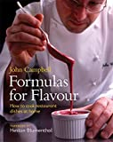 Formulas for Flavour: How to cook restaurant dishes at home