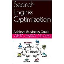 Search Engine Optimization: Achieve Business Goals (English Edition)