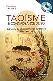 Taoïsme & connaissance de soi : La carte de la culture de la perfection (xiuzhen tu) (1Cédérom)