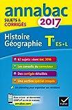 Annales Annabac 2017 Histoire-Géo Tle L, ES: sujets et corrigés du bac Terminale L, ES...