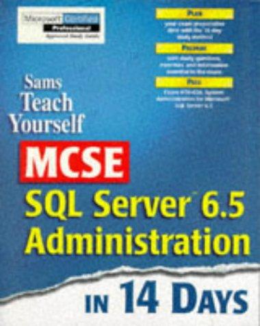 Teach Yourself MCSE SQL Server 6.5 Administration in 14 Days (Sams Teach Yourself) por Brad M. McGehee