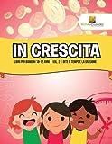 Scarica Libro In Crescita Libri Per Bambini 10 12 Anni Vol 2 Dite il Tempo E La Divisione (PDF,EPUB,MOBI) Online Italiano Gratis