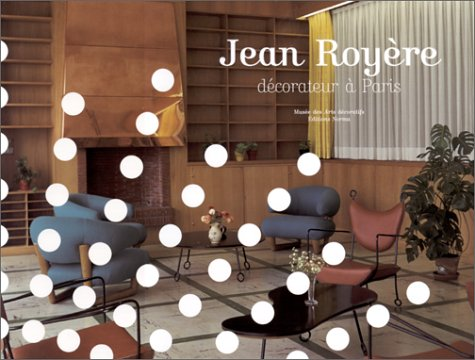 JEAN ROYERE. Décorateur à Paris
