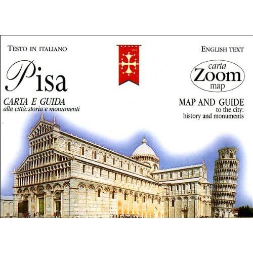 Pisa. Carta E Guida Alla Città: Storia E Monumenti