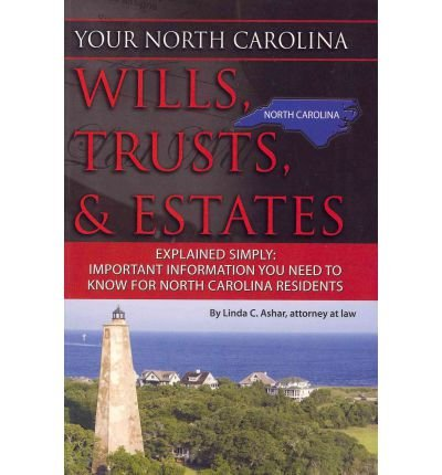 Your North Carolina Wills, Trusts, & Estates Explained Simply: Important Information You Need to Know for North Carolina Residents (Paperback) - Common