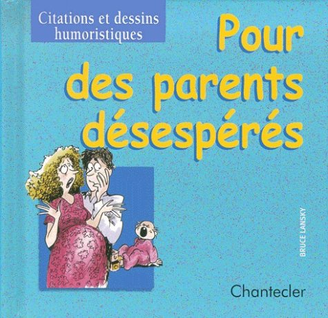 Pour des parents désespérés