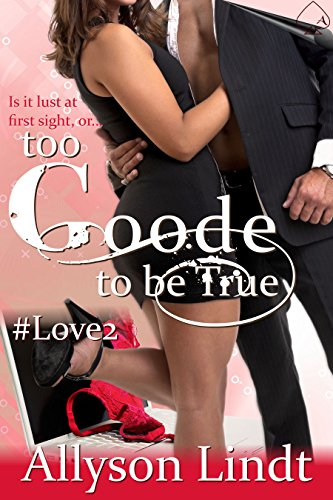 too-goode-to-be-true-love-hashtagged-book-2-english-edition