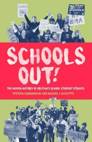 Schools Out! : The Hidden History of Britain's School Student Strikes