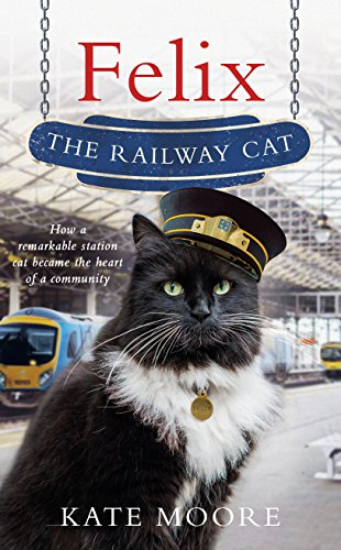 Felix the Railway Cat por Kate Moore